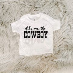 Dibs on the Cowboy Baby Tee