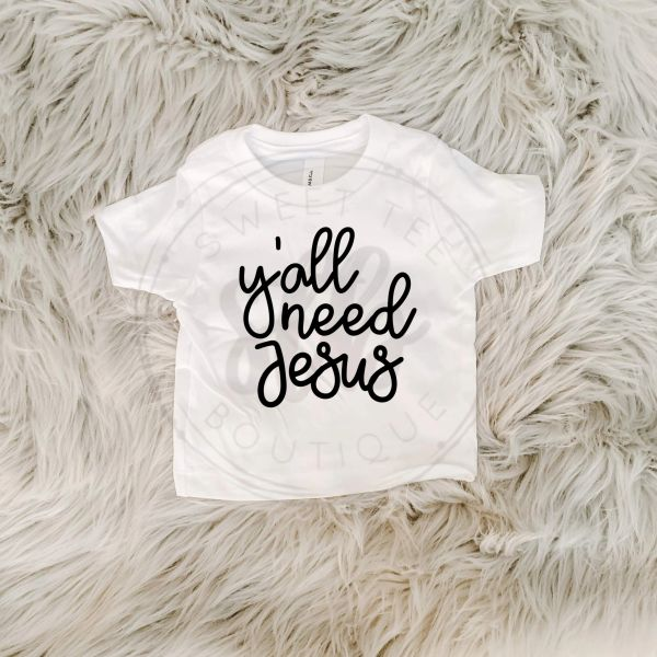 Y'all Need Jesus Baby Tee