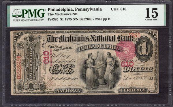 1875 $1 The Mechanics National Bank of Philadelphia Pennsylvania PMG 15 Fr.385 Charter CH#610 Item #2011446-003