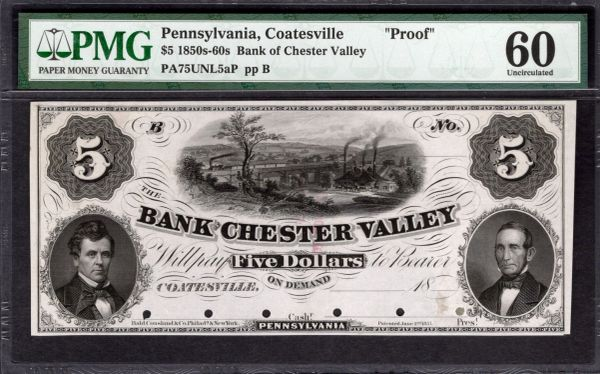 1850s-1860s $5 Bank of Chester Valley Coatesville Pennsylvania PROOF Note PMG 60 Item #5014307-008