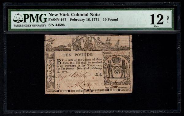 1771 New York Colonial Note PMG 12 NET NY-167 Ten 10 Pound Item #8049966-003