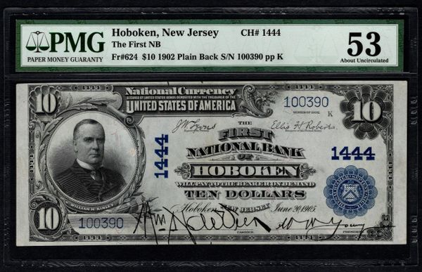 1902 $10 First National Bank Hoboken NJ New Jersey PMG 53 Fr.624 Charter CH#1444 Item #1622941-007