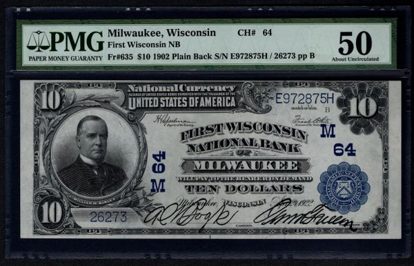 1902 $10 First Wisconsin National Bank of Milwaukee PMG 50 Fr.635 Charter CH#64 Item #5010652-019