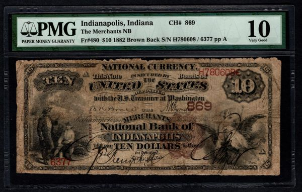 1882 $10 Merchants National Bank Indianapolis Indiana PMG 10 Fr.480 Charter CH#869 Item #8058814-008