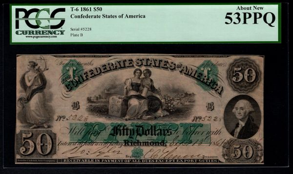 1861 $50 T-6 Confederate Currency PCGS 53 PPQ Civil War Note RARE Item #59111161