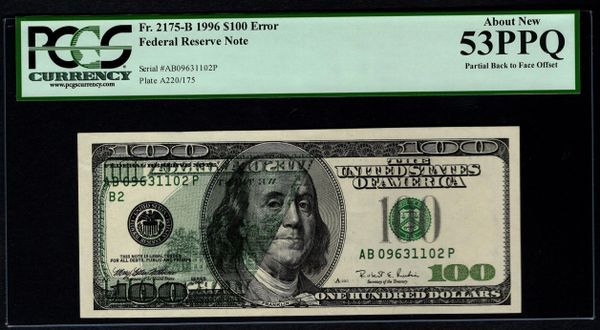 1996 $100 ERROR Back To Front Offset Printing PCGS 53 PPQ Fr.2175-B Item #59110835