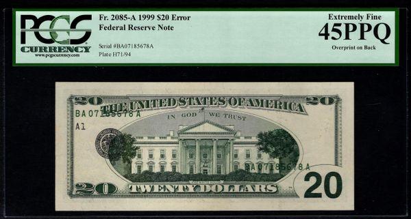 1999 $20 ERROR Overpint On Back PCGS 45 PPQ Fr.2085-A Item #59110860
