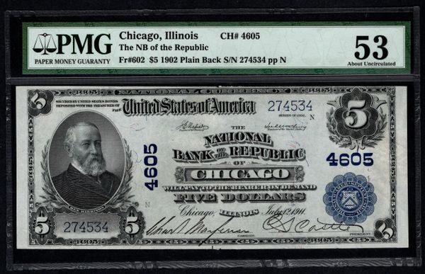 1902 $5 The National Bank of the Republic of Chicago Illinois PMG 53 Fr.602 Charter CH#4605 Item #2507450-047