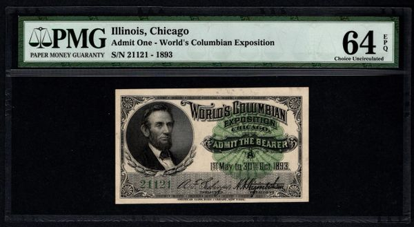 1893 Chicago World's Fair Admission Ticket PMG 64 EPQ with Abraham Lincoln Item #5004566-006