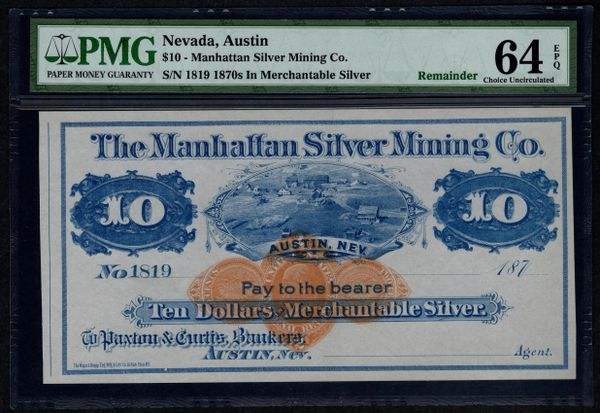 1870's $10 Manhattan Silver Mining Co. Austin Nevada PMG 64 EPQ Item #1611119-039