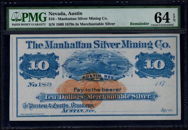 1870's $10 Manhattan Silver Mining Co. Austin Nevada PMG 64 EPQ Item #1611119-032