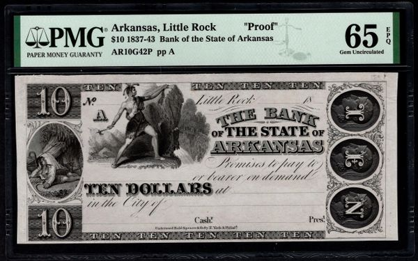 1837-1843 $10 The Bank of the State of Arkansas Little Rock PROOF Note PMG 65 EPQ Item #1991083-003