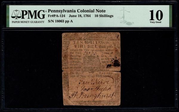 1764 Pennsylvania Colonial PMG 10 PA-124 10 Shillings Printed By Benjamin Franklin Item #1991022-001