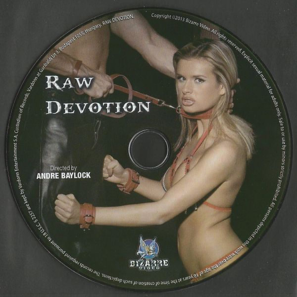 BDSM - BV - Raw Devotion - 4 scenes - 1 hr 48 min - *used DVD in paper sleeve - art on disc face - (Q=VG)