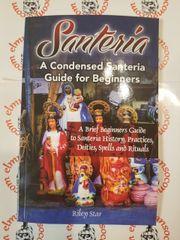 Santeria A condensed Santeria Guide For begginers