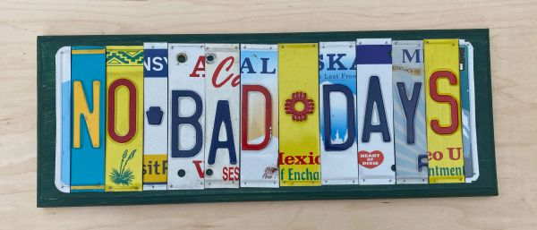 No Bad Days license plate sign
