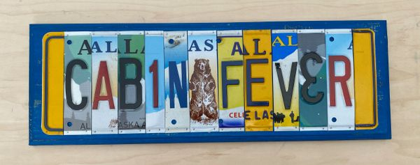 Cabin Fever License Plate Sign