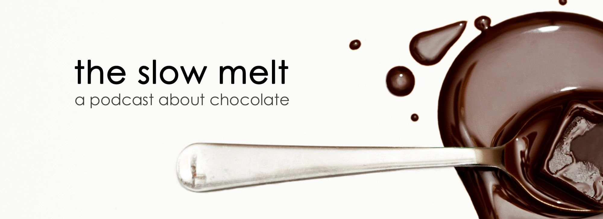 The Slow Melt chocolate podcast
