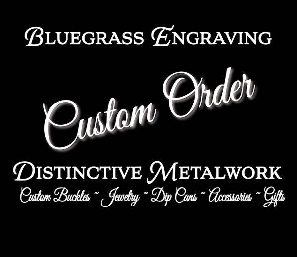 Custom order for Chet C.