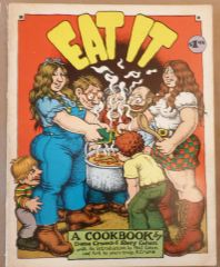 EAT IT - A cookbook illustrated by Robert Crumb 1972