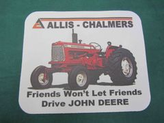 """ALLIS CHALMERS D17 """"FRIENDS WON'T LET FRIENDS DRIVE JD"""" MOUSEPAD"""
