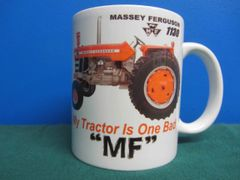 "MASSEY FERGUSON 1130 ""MY TRACTOR IS ONE BAD MF"" COFFEE MUG"