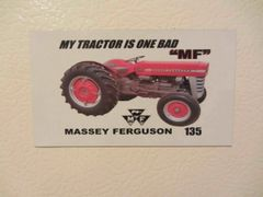 "MASSEY FERGUSON 135 ""MY TRACTOR IS ONE BAD MF"" Fridge/toolbox magnet"