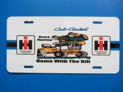 """CUB CADET DEERE HUNTING """"HOME WITH THE KILL"""" LICENSE PLATE"""