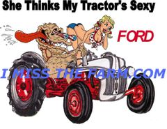 """FORD """"SHE THINKS MY TRACTORS SEXY"""" HOODED SWEATSHIRT"""
