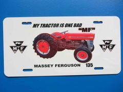 """MASSEY FERGUSON 135 """"MY TRACTOR IS ONE BAD MF"""" LICENSE PLATE"""