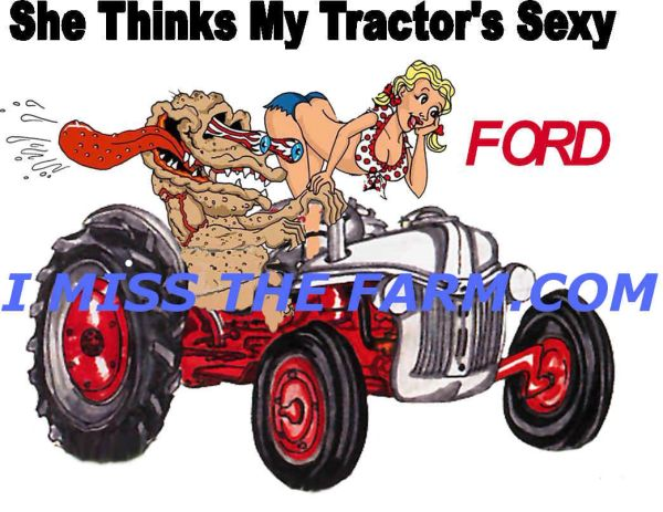 """FORD TRACTORS """"SHE THINKS MY TRACTOR'S SEXY"""" MOUSEPAD"""