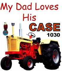 "CASE 1030 ""MY DADDY LOVES HIS CASE 1030"" TEE SHIRT"