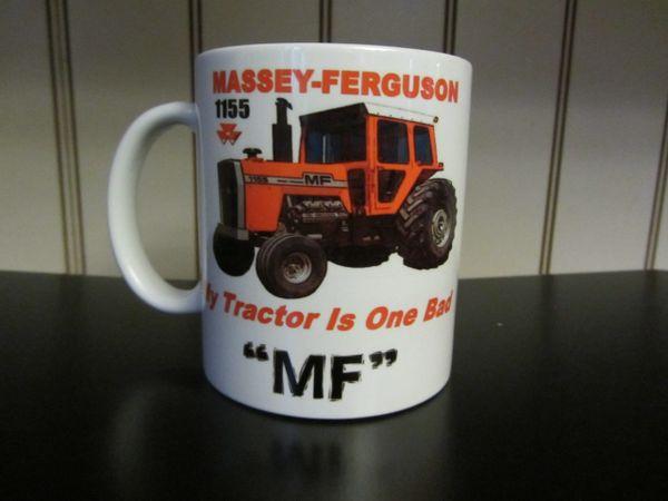 "MASSEY FERGUSON 1155 ""MY TRACTOR IS ONE BAD MF""COFFEE MUG"