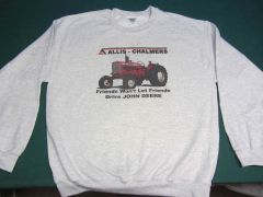 "ALLIS CHALMERS D17 ""Friends Won't Let Friends Drive JOHN DEERE SWEATSHIRT"""