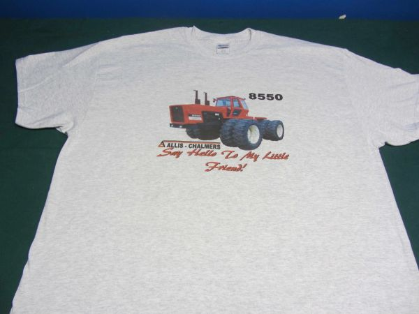 """ALLIS CHALMERS 8550 """"SAY HELLO TO MY LITTLE FRIEND"""" Tractor tee shirt"""