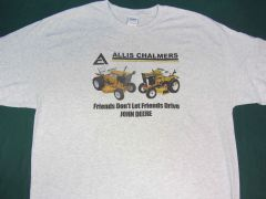 "ALLIS CHALMERS ""FRIENDS DON'T LET FRIENDS DRIVE JD"" GARDEN TRACTOR TEE SHIRT #2"