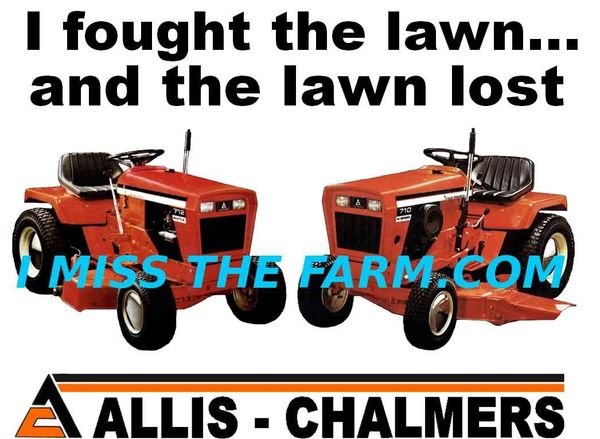 "ALLIS CHALMERS ""I FOUGHT THE LAWN AND THE LAWN LOST"" TEE SHIRT"