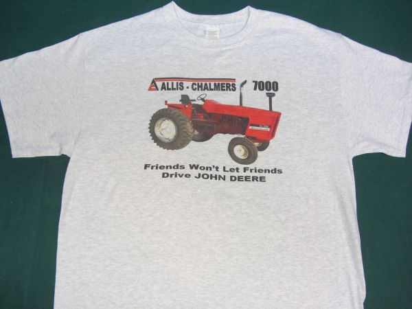 "ALLIS CHALMERS 7000 ""FRIENDS WON'T LET FRIENDS DRIVE JD"" TEE SHIRT"