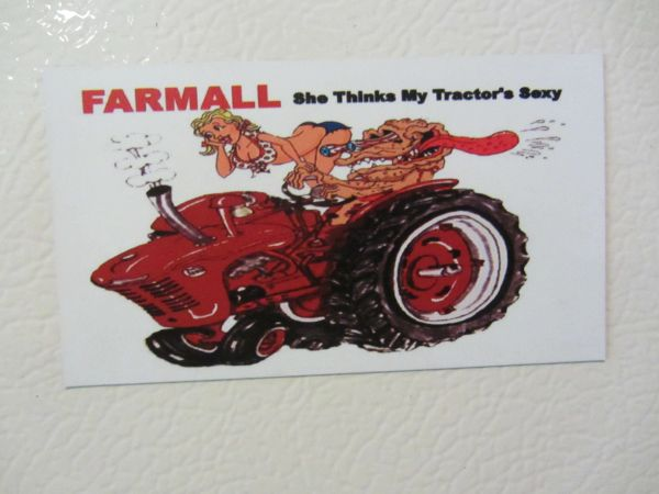 "FARMALL ""SHE THINKS MY TRACTOR'S SEXY"" Fridge/toolbox magnet"
