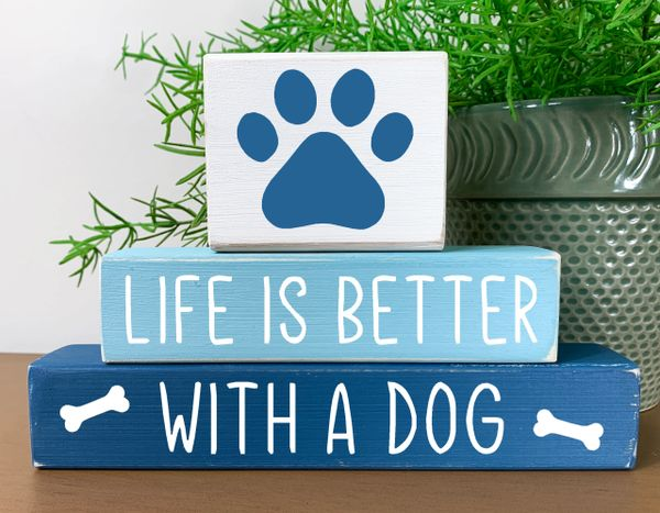 Life is Better with a Dog (Paw topper)
