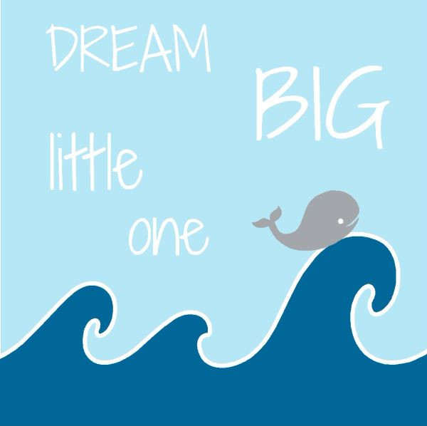 Dream Big Little One - Wood Block (more colors)
