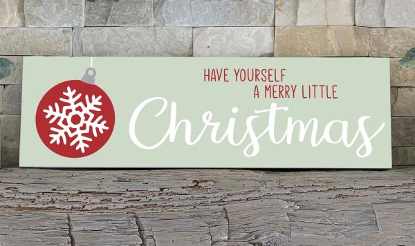 Sign - Have Yourself a Merry Little Christmas