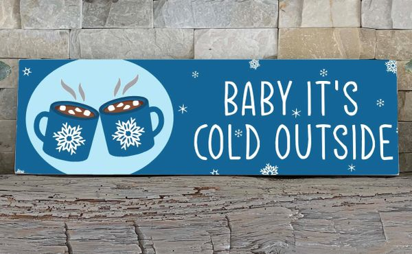 Sign - Baby It's Cold Outside