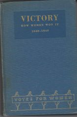 Victory How Women Won It, A Centennial Symposium, Inscribed by Carrie Chapman Catt to the Treasurer