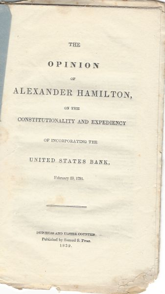 The Opinion Of Alexander Hamilton On The Constitutionality Of The United States Bank