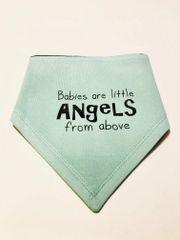 Premium Jersey Bandanna Babies are little Angels Bib