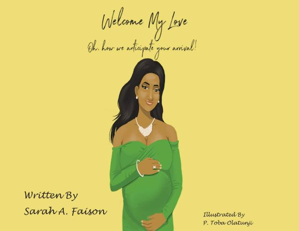 Welcome My Love - Oh how we anticipated your arrival! - Softcover