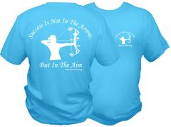 Success Is Not In The Arrow, But In The Aim ( Women's Version ) Pacific Blue Short Sleeve T Shirt, With White Print.
