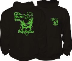 Girls Hunt Too Hoodie ( 10 Different Colors )