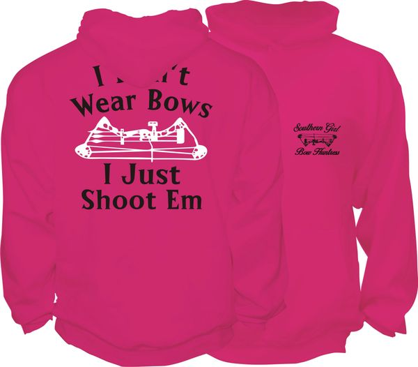 I Dont Wear Bows I Just Shoot Em Hoodie, Pink with Black and White Print